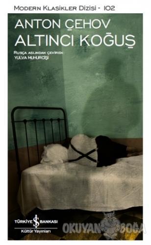 Altıncı Koğuş - Anton Pavloviç Çehov - İş Bankası Kültür Yayınları