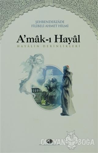 A'mak-ı Hayal - Şehbenderzade Filibeli Ahmed Hilmi - Şule Yayınları