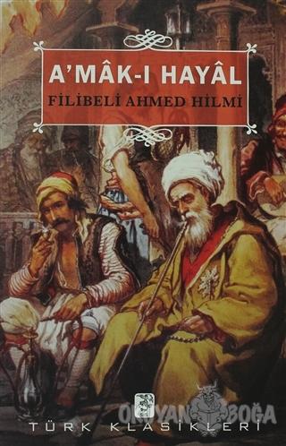 A'mak-ı Hayal - Şehbenderzade Filibeli Ahmed Hilmi - Sis Yayıncılık