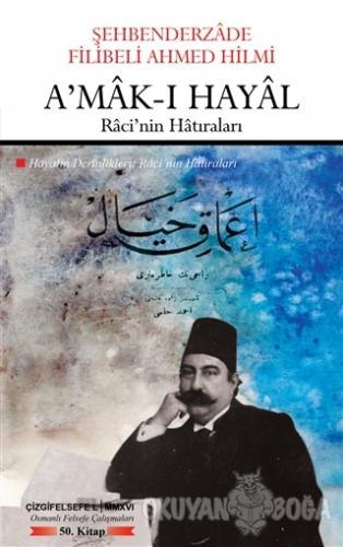 A'mak-ı Hayal - Şehbenderzade Filibeli Ahmed Hilmi - Çizgi Kitabevi Ya