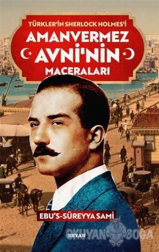 Amanvermez Avni'nin Maceraları - Türklerin Sherlock Holmes'i - Ebu's S