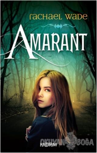 Amarant - Rachael Wade - Kaldırım Yayınları