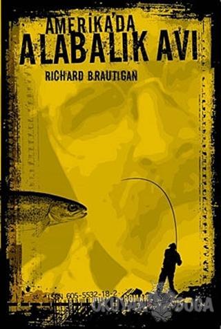 Amerika'da Alabalık Avı - Richard Brautigan - Altıkırkbeş Yayınları