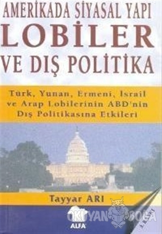 Amerika'da Siyasal Yapı / Lobiler ve Dış Politika Türk, Yunan, Ermeni,