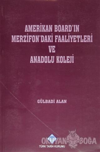 Amerikan Board'ın Merzifon'daki Faaliyetleri ve Anadolu Koleji - Gülba