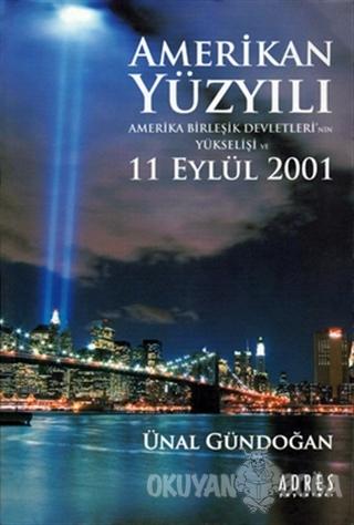 Amerikan Yüzyılı - Ünal Gündoğan - Adres Yayınları