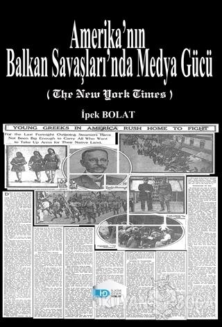 Amerika'nın Balkan Savaşları'nda Medya Gücü - Kolektif - İlkim Ozan Ya