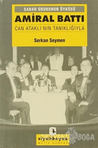 Amiral Battı (Can Ataklı'nın Tanıklığıyla) - Serkan Seymen - Metis Yay