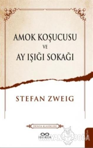 Amok Koşucusu ve Ay Işığı Sokağı - Stefan Zweig - Hasrem Yayınları