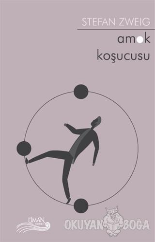 Amok Koşucusu - Stefan Zweig - Liman Yayınevi