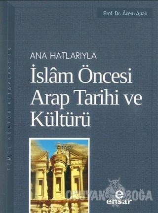 Ana Hatlarıyla İslam Öncesi Arap Tarihi ve Kültürü