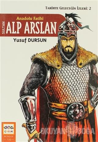 Anadolu Fatihi Alp Arslan - Yusuf Dursun - Nar Yayınları