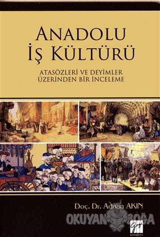 Anadolu İş Kültürü - Adnan Akın - Gazi Kitabevi