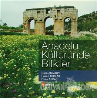 Anadolu Kültüründe Bitkiler - Galip Akaydın - Hacettepe Üniversitesi Y