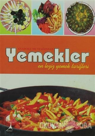 Anadolu Mutfağından Yemekler - Kolektif - Alter Yayıncılık
