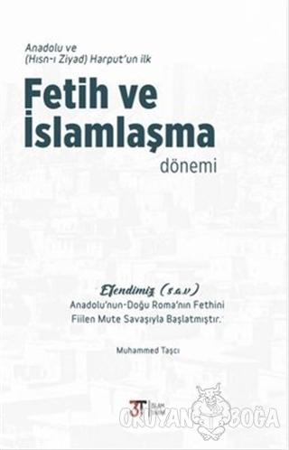 Anadolu ve Harput'un İlk Fetih ve İslamlaşma Dönemi - Muhammed Taşçı -
