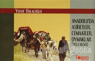 Anadolu'da Aşiretler, Cemaatler, Oymaklar (1453-1650) (6 Cilt Takım) (