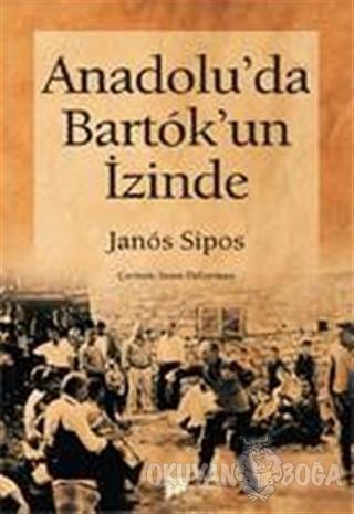 Anadolu'da Bartok'un İzinde - Janos Sipos - Pan Yayıncılık