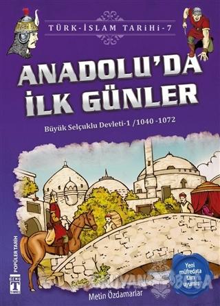 Anadolu'da İlk Günler / Türk - İslam Tarihi 7 - Metin Özdamarlar - Gen