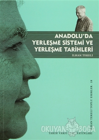 Anadolu'da Yerleşme Sistemi ve Yerleşme Tarihleri - İlhan Tekeli - Tar