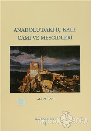 Anadolu'daki İç Kale Cami ve Mescidleri (Ciltli) - Ali Boran - Türk Ta