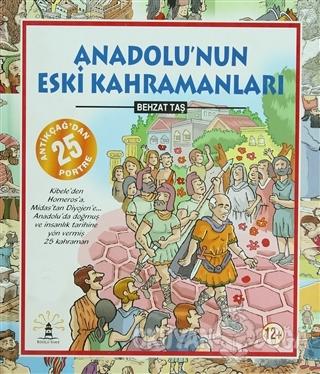 Anadolu'nun Eski Kahramanları (Ciltli)