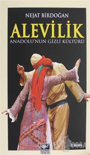 Anadolu'nun Gizli Kültürü Alevilik - Nejat Birdoğan - Kaynak Yayınları