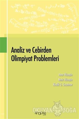 Analiz ve Cebirden Olimpiyat Problemleri - Anar Hüseyin - Sinopsis Yay