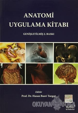 Anatomi Uygulama Kitabı - Kolektif - Nobel Tıp Kitabevi