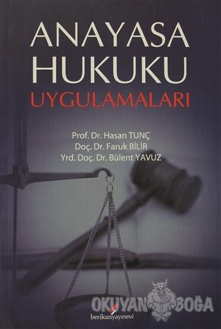 Anayasa Hukuku Uygulamaları - Faruk Bilir - Berikan Yayınları