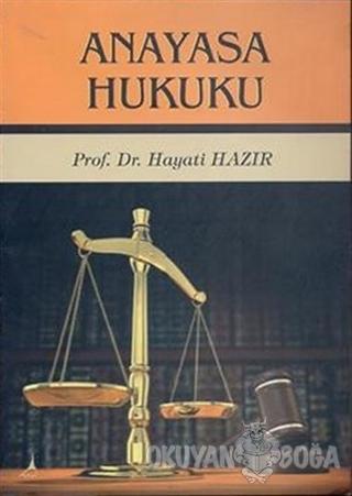 Anayasa Hukuku - Hayati Hazır - Alter Yayıncılık