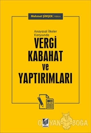Anayasal İlkeler Karşısında Vergi Kabahat ve Yaptırımları - Mehmet Şim