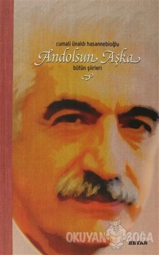 Andolsun Aşka - Cumali Ünaldı Hasannebioğlu - Beyan Yayınları