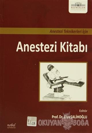 Anestezi Teknikleri İçin Anestezi Kitabı - Kolektif - Nobel Tıp Kitabe