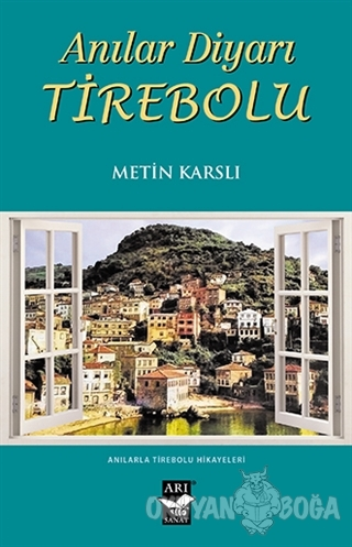 Anılar Diyarı Tirebolu - Metin Karslı - Arı Sanat Yayınevi