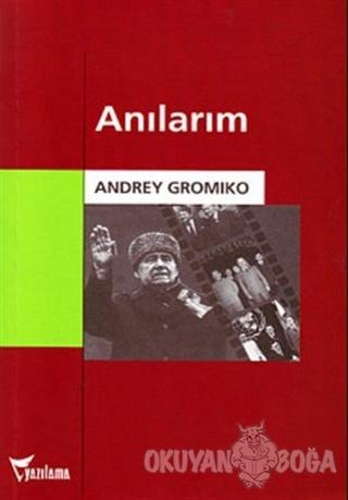 Anılarım - Andrey Gromıko - Yazılama Yayınevi