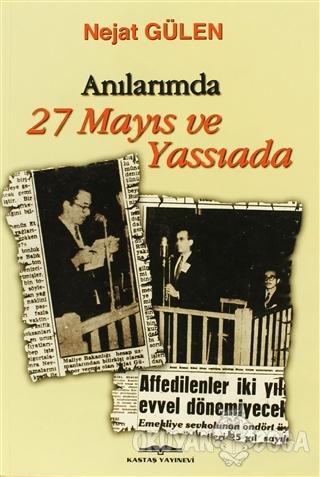 Anılarımda 27 Mayıs ve Yassıada - Nejat Gülen - Kastaş Yayınları