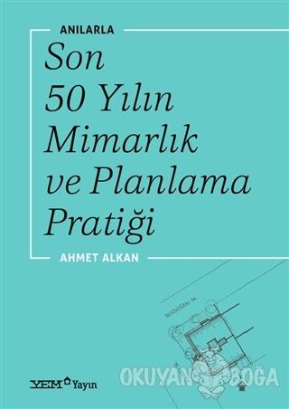 Anılarla Son 50 Yılın Mimarlık ve Planlama Pratiği