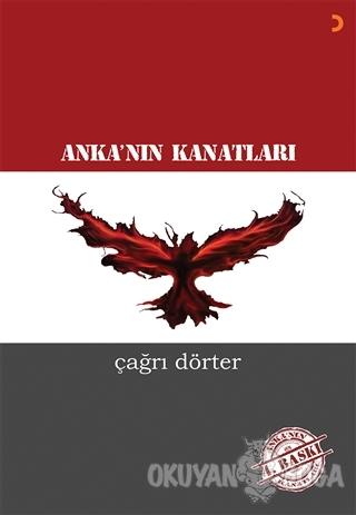 Anka'nın Kanatları - Çağrı Dörter - Cinius Yayınları