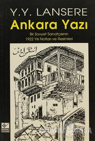 Ankara Yazı - Y. Y. Lansere - Kaynak Yayınları