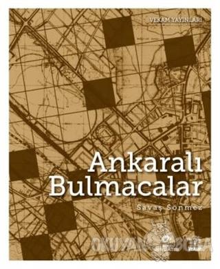 Ankaralı Bulmacalar - Savaş Sönmez - VEKAM (Koç Üniversitesi Vehbi Koç
