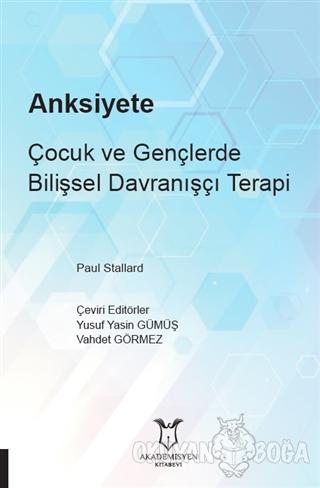 Anksiyete - Yusuf Yasin Gümüş - Akademisyen Kitabevi