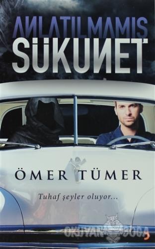 Anlatılmamış Sükunet - Ömer Tümer - Cinius Yayınları