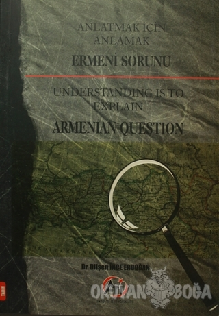 Anlatmak İçin Anlamak - Ermeni Sorunu - Dilşen İnce Erdoğan - Akademi