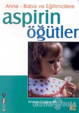 Anne - Baba ve Eğitimcilere Aspirin Öğütler