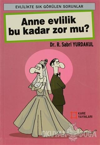 Anne Evlilik Bu Kadar Zor Mu? - Sabri Yurdakul - Kare Yayınları - Ders