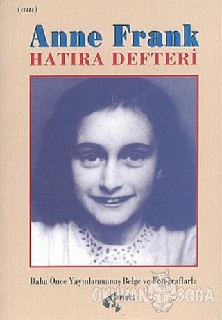 Anne Frank'ın Hatıra Defteri Daha Önce Yayınlanmamış Belge ve Fotoğraflarla