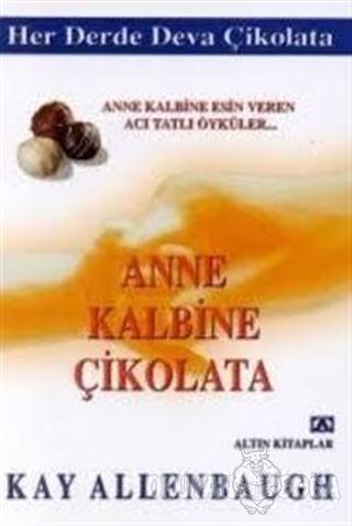 Anne Kalbine Çikolata - Kay Allenbaugh - Altın Kitaplar