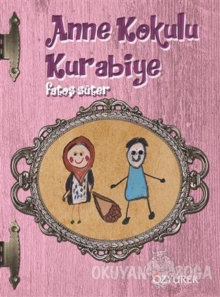 Anne Kokulu Kurabiye (Ciltli) - Fatoş Süter - Özyürek Yayınları