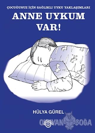 Anne Uykum Var! - Hülya Gürel - Optimist Yayın Dağıtım
